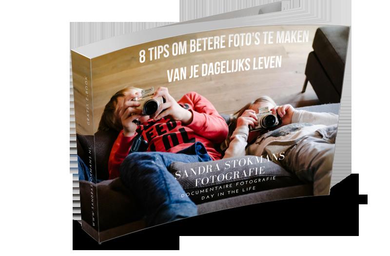 8 tips om betere foto's te maken van je dagelijks leven, Gratis E-book vanSandra Stokmans Fotografie